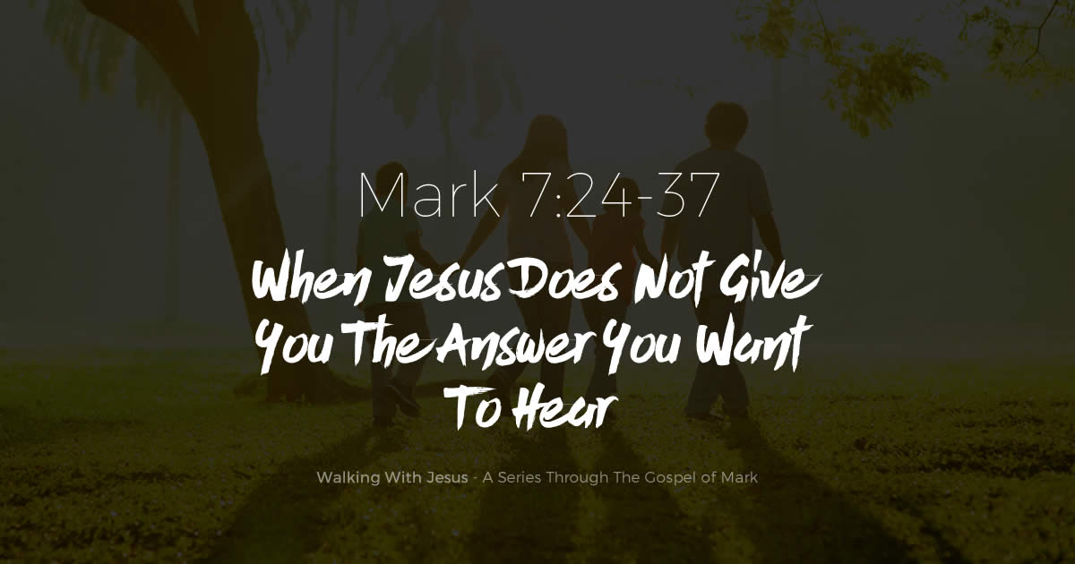 When Jesus Does Not Give Your The Answer You Want To Hear