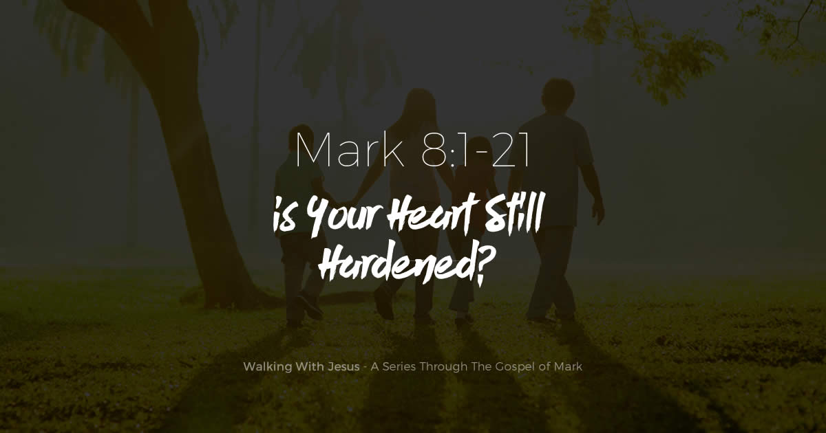 Is Your Heart Still Hardened?