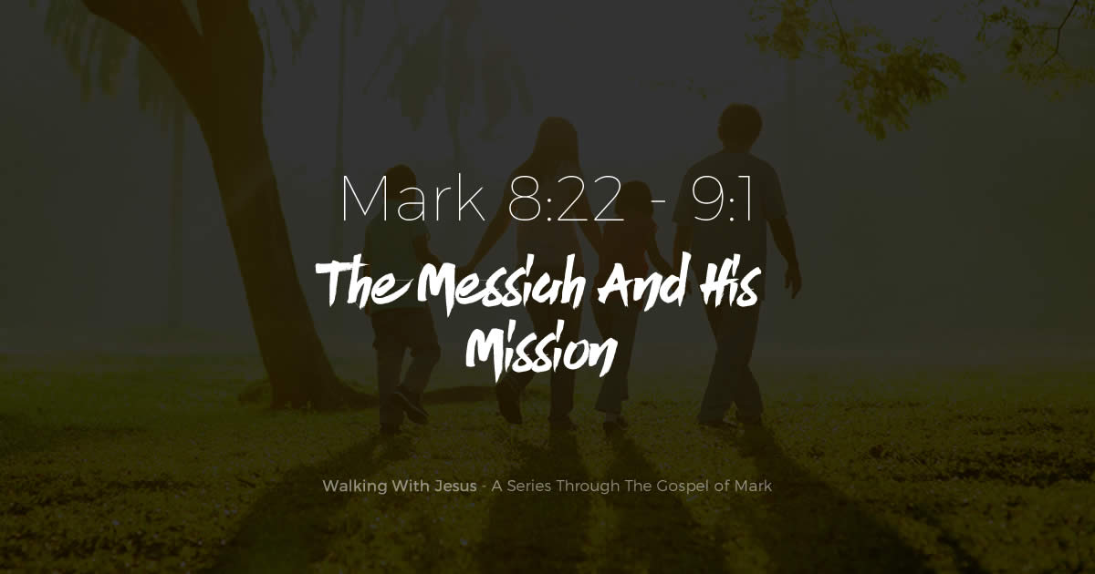The Messiah And His Mission