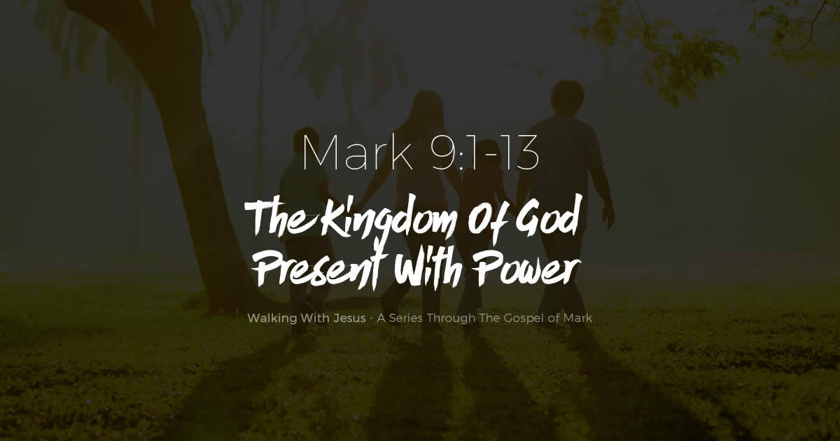 The Kingdom Of God Present With Power