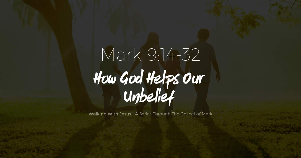How God Helps Our Unbelief