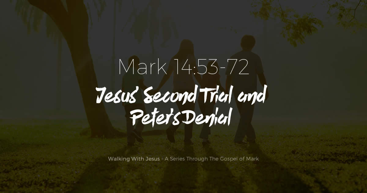 Jesus' Second Trial and Peter's Denial