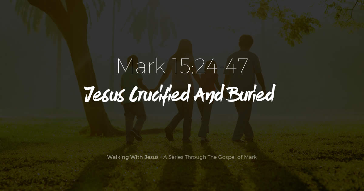 Jesus Crucified And Buried