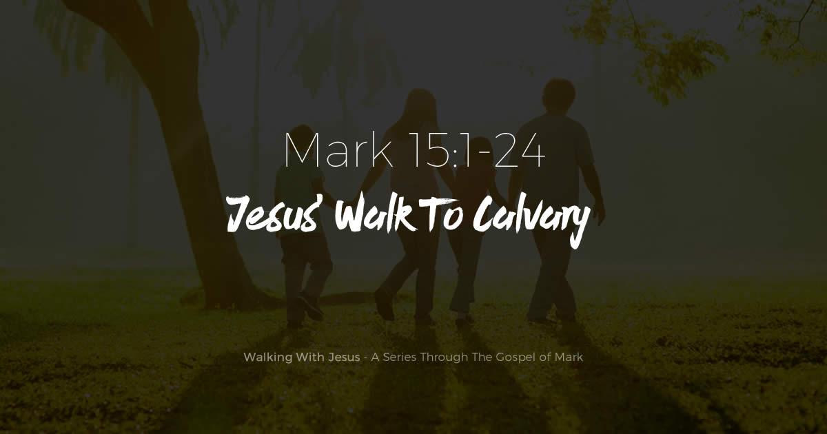 Jesus' Walk To Calvary