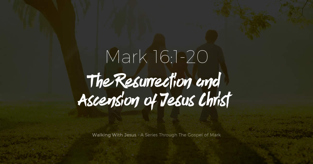 The Resurrection and Ascension of Jesus Christ